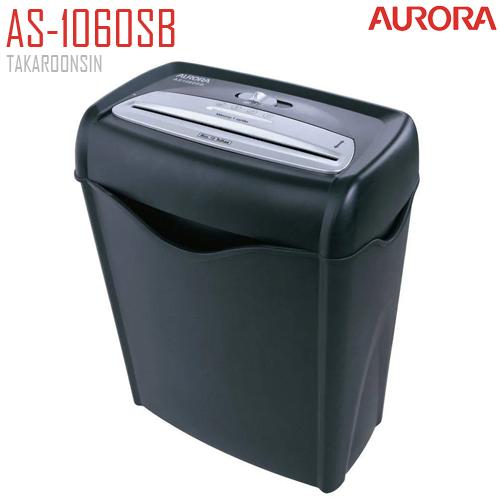 เครื่องทำลายเอกสาร AURORA รุ่น AS-1060SB