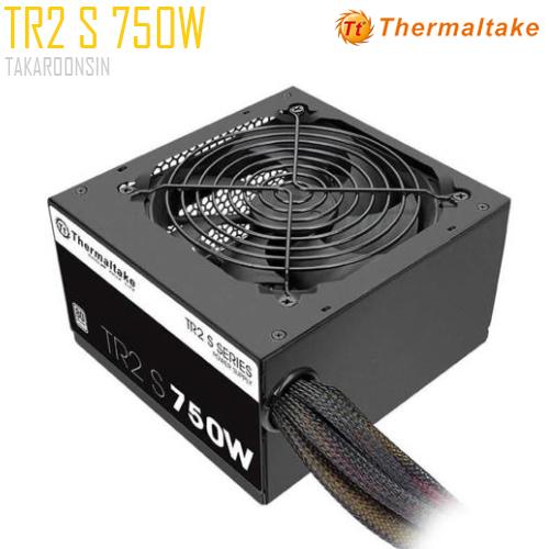 อุปกรณ์จ่ายไฟ POWER SUPPLY THERMALTAKE TR2 S 750W