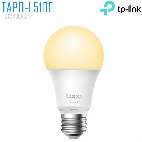 หลอดไฟอัจฉริยะ TP-LINK (TAPO-L510E) Smart Wi-Fi Light Bulb