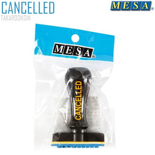 ตรายางข้อความ CANCELLED MESA
